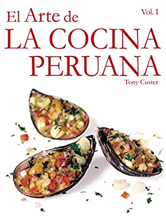 Amazon Com El Arte De La Cocina Peruana Spanish Edition Ebook