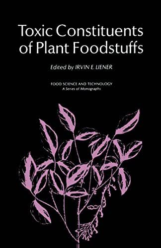 Toxic Constituents of Plant Foodstuffs