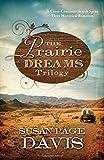 Prairie Dreams Trilogy:  A Cross-Continent Search Spans Three Historical Romances