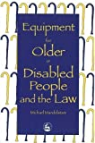 img - for Equipment for Older or Disabled People and the Law by Michael Mandelstam (1996-01-07) book / textbook / text book