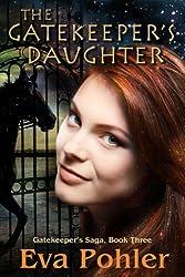The Gatekeeper's Daughter (The Gatekeeper's Saga, #3) (English Edition)
