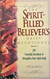 The Spirit Filled Believer's Daily Devotional, Dick Mills, 0892748443