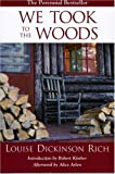 We Took to the Woods, Louise Dickinson Rich, 0892727365