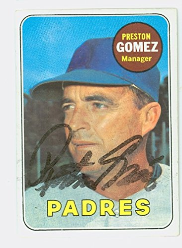 Preston Gomez AUTOGRAPH d.09 1969 Topps #74 San Diego Padres CARD IS CLEAN VG/EX