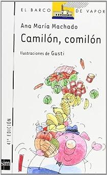 Camilón, comilón par Ana María Machado