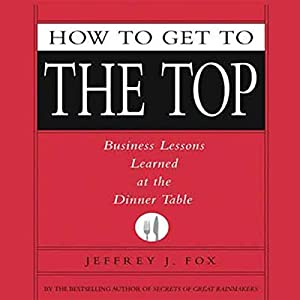 How to Get to the Top Audiobook