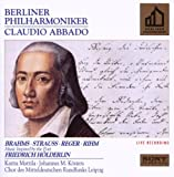 Brahms / Strauss / Reger / Rihm: Music inspired by the poet, Friedrich Hölderlin ~ Berlin Philharmonic / Claudio Abbado