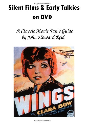 Read Online Silent Films & Early Talkies on DVD: A Classic Movie Fan's Guide PDF