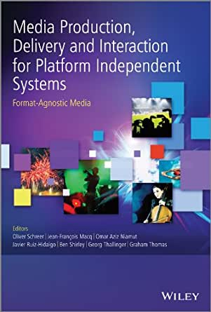 Media production delivery and interaction for platform independent systems format agnostic for Javier ruiz hidalgo