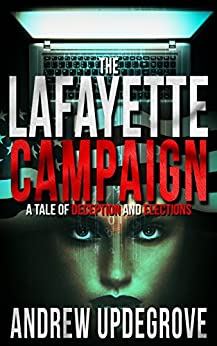 The Lafayette Campaign: a Tale of Deception and Elections (Frank Adversego Thrillers Book 2) by [Updegrove, Andrew]