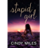 Stupid Girl (New Adult Romance) (Stupid in Love Book 1)