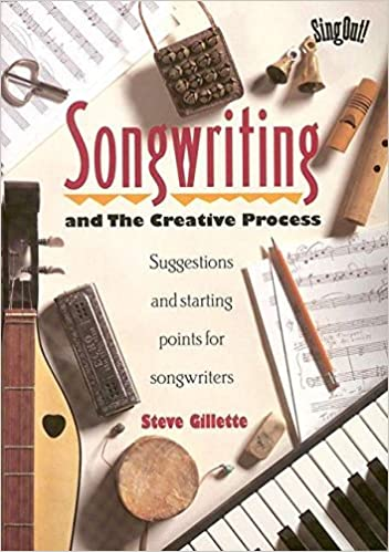 SONGWRITING THE CREATIVE PROCESS