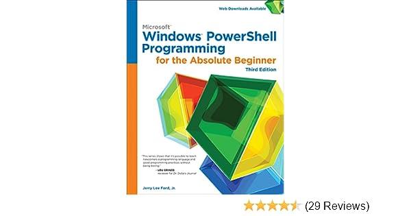 Windows PowerShell Programming for the Absolute Beginner, 3rd: Jr