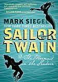 Sailor Twain: Or: The Mermaid in the Hudson by Mark Siegel (2014-03-04)