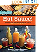 #6: Hot Sauce!: Techniques for Making Signature Hot Sauces, with 32 Recipes to Get You Started; Includes 60 Recipes for Using Your Hot Sauces