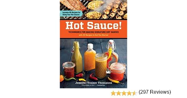 Hot Sauce!: Techniques for Making Signature Hot Sauces: Amazon.es: Thompson, Jennifer Trainer: Libros en idiomas extranjeros