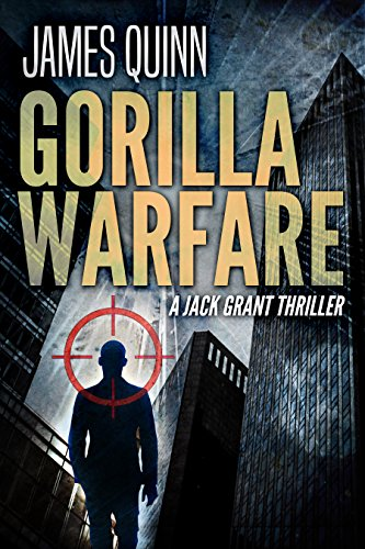 Gorilla Warfare: A Jack Grant Thriller by [Quinn, James]