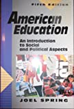 American Education, Spring, Joel H., 0801306051