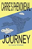 Carrie's Phenomenal Journey, Carrie Whitfield, 1490818766