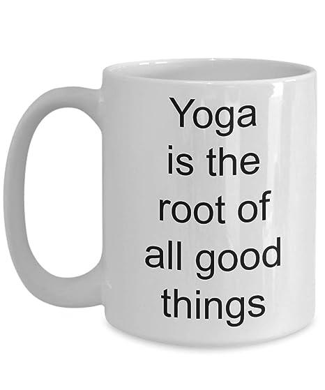 La taza de yoga es la raíz de todas las cosas buenas Taza de ...