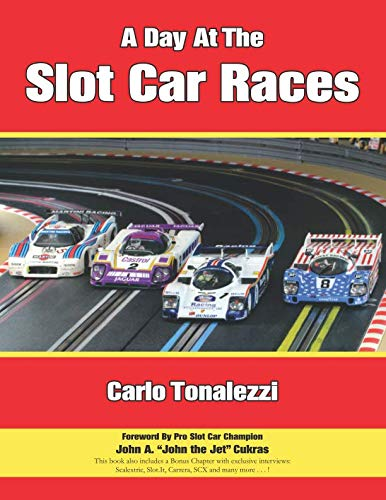 A Day at the Slot Car Races: The Model Racing Book with Exclusive Photos & Interviews (Vintage Slot Cars)
