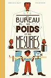 """Afficher """"Le bureau des poids et des mesures"""""""