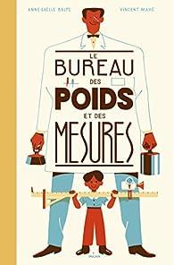 Le bureau des poids et des mesures par Anne-Gaëlle Balpe