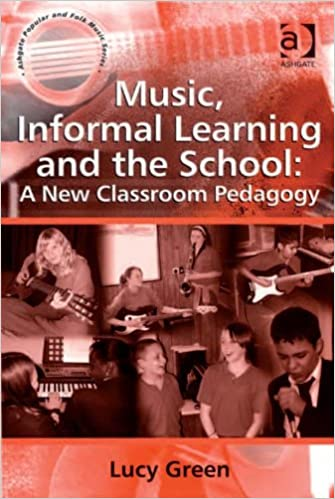 Music, Informal Learning and the School: A New Classroom