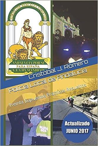 Policía Local de Andalucía: Treinta Supuestos Prácticos Resueltos (Spanish Edition) (Spanish)