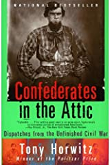 Confederates in the Attic: Dispatches from the Unfinished Civil War (Vintage Departures) Kindle Edition