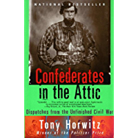 Confederates in the Attic: Dispatches from the Unfinished Civil War (Vintage Departures)