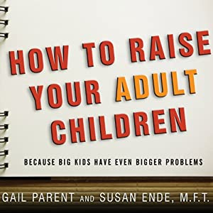 How to Raise Your Adult Children Audiobook