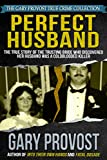 Download Perfect Husband: The True Story of the Trusting Bride Who Discovered Her Husband Was a Coldblooded Killer in PDF ePUB Free Online