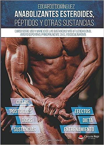 Anabolizantes esteroides, péptidos y otras sustancias. Curso ...