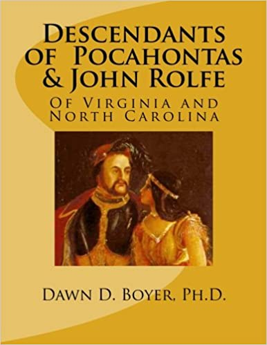 Descendants Of Pocahontas John Rolfe Of Virginia And North