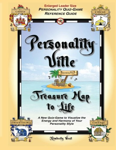 Personality-Ville Treasure Map to Life (Enlarged Leader Size): A New Quiz-Game to Visualize the Energy and Harmony of Your Personality Style (Club Personality-Ville) (Volume - Personality Quiz Style