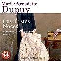 Les tristes noces (La Saga du Moulin du loup 3) | Livre audio Auteur(s) : Marie-Bernadette Dupuy Narrateur(s) : Sarah Jalabert