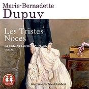 Les tristes noces (La Saga du Moulin du loup 3) | Marie-Bernadette Dupuy
