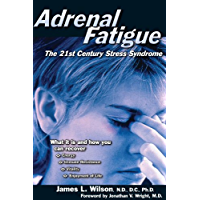 Adrenal Fatigue: The 21st Century Stress Syndrome (English Edition)