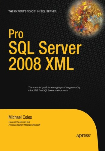 Pro SQL Server 2008 XML by Apress