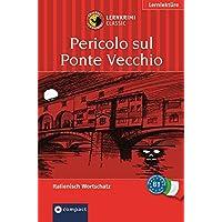 Pericolo sul Ponte Vecchio: Lernkrimi Italienisch B1 (Compact Lernkrimi)