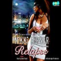 Relapse: A Novel Audiobook by Nikki Turner Narrated by Bahni Turpin