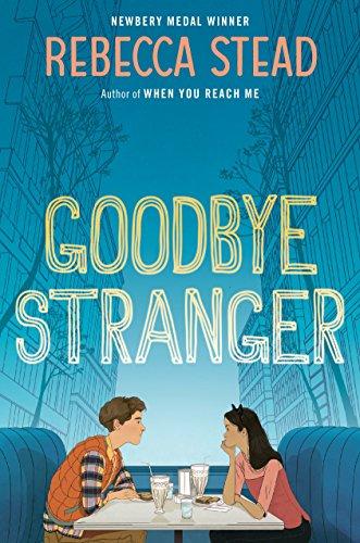 Goodbye Stranger (Boston Globe-Horn Book Honors (Awards)) (The Boston Girl A Novel)