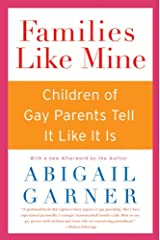 Families Like Mine: Children of Gay Parents Tell It Like It Is Paperback