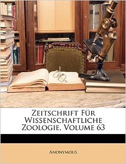 Book Zeitschrift Für Wissenschaftliche Zoologie, Volume 63 (German Edition)