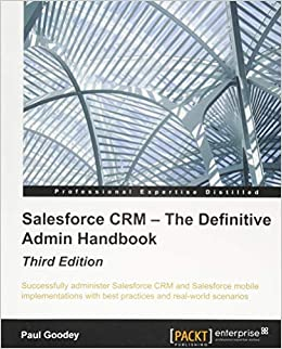 Salesforce CRM - The Definitive Admin Handbook - Third