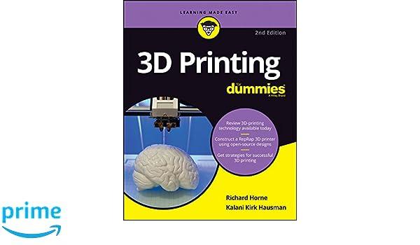 3D Printing For Dummies: Amazon.es: Richard Horne, Kalani Kirk Hausman: Libros en idiomas extranjeros