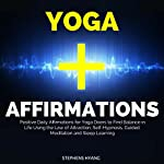 Yoga Affirmations: Positive Daily Affirmations for Yoga Doers to Find Balance in Life Using the Law of Attraction, Self-Hypnosis, Guided Meditation and Sleep Learning | Stephens Hyang