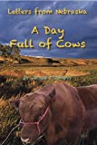Letters From Nebraska: A Day Full of Cows