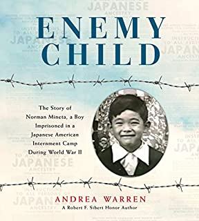 Book Cover: Enemy Child: The Story of Norman Mineta, a Boy Imprisoned in a Japanese American Internment Camp During World War II